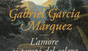 Lìamore ai tempi del colera: amore, cibo e nostalgia. Il capolavoro di Marquez