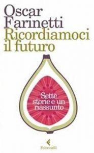 """Farinetti, il fondatore di Eataly, con il suo libro """"Ricordiamoci del Futuro"""""""