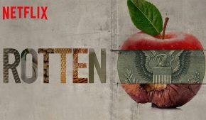 Rotten su Netflix: come salvaguardare il pianeta dalle frodi alimentari?